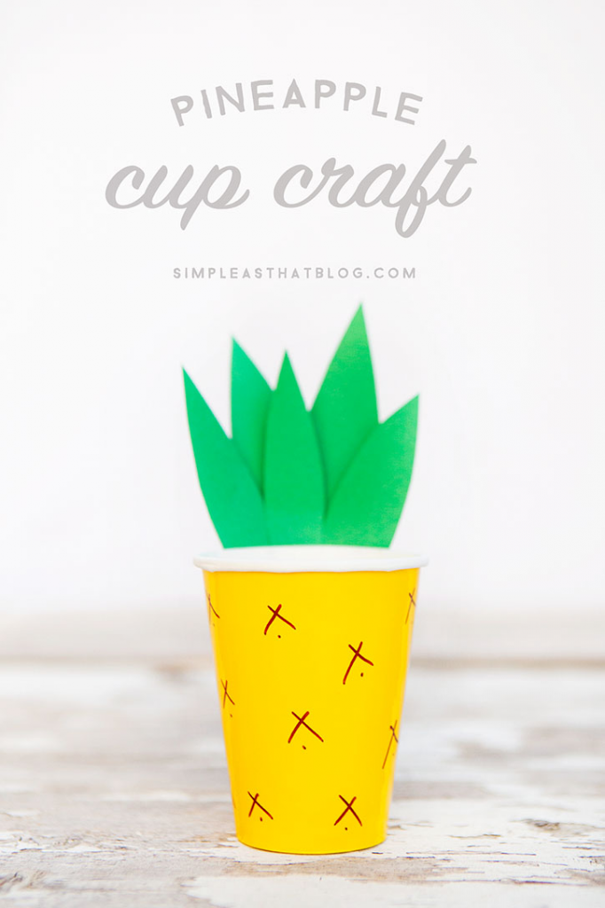 summer crafts - pineapple cups - perfect for a summer party