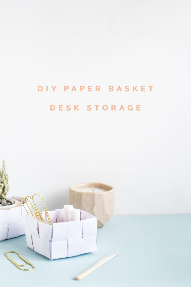 DIY Paper Basket Desk Storage Tutorial